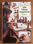 Penman, Laurie - Alte Uhren reparieren