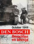 Gent, Luc van. - Den Bosch. October 1944. Bevochten en bevrijd