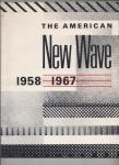 Ward, Melinda, Bruce Jenkins (introduction) - The American New Wave, 1958 - 1967