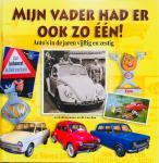 Botermans, Jack.  Sun, Di-Lan. - Mijn vader had er ook zo één! Auto's in de jaren vijftig en zestig.