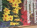 Koehler, Horst - Horst Koehler's Buntes Blumenbuch Blumen, Straucher und Baume in Farbe