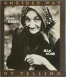Berger, John; Jean Mohr - Another way of telling