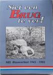 . - Niet een BRUG te ver! - Kloostertille Blauwverlaat Stroobos - Herdenking bevrijding 1945-1995 N.B.S. Achtkarspelen