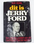 Vestal, Bud - Dit is Jerry Ford  Een volledig portret van de machtigste man ter wereld