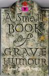 Spiegl, Fritz (edited by) - A small book of grave humour