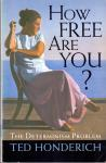 Honderich,Ted (ds1215) - How Free Are You? The determinism problem