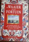 JONG, J.J. P. de - De Waaier van het Fortuin. De Nederlanders in Azie en De Indonesische Archipel