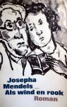 Mendels, Josepha - Als wind en rook