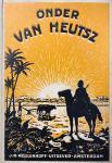GEERKE, H.P. - Onder van Heutsz : Het leven van drie Hollandsche jongens in Indië