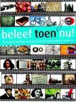 Koolstra, C., Hell, M. - Beleef toen nu ! / de leukste plekken in Nederland die geschiedenis schreven