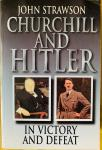Strawson, John. - Churchill and Hitler. In victory and defeat.