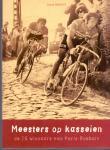 Sergent, Pascal (ds1284) - Meesters op de  kasseien. De 76 winnaars van Paris-Roubaix