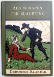 Alcock, Deborah - Als schapen ter slachting (Een verhaal uit den tijd van Lodewijk XIV)