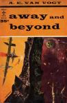 Vogt, A.E. van - Away and Beyond