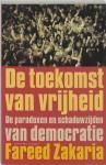 F. Zakaria - De toekomst van vrijheid de paradoxen en schaduwzijden van democratie