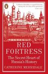 Catherine Merridale - Red Fortress / The Secret Heart of Russia's History
