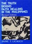 Licauco, Jaime T. - The truth behind faith healing in the Philippines
