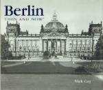 Gay, Nick - Berlin Then & Now