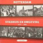 HOEK, Leo van - Rotterdam, Stadhuis en omgeving, 1913-1993