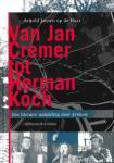 Haar, Arnold Jansen op de - Van Jan Cremer tot Herman Koch. Een literaire wandeling door Arnhem