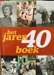 Brood, Paul.  Kok, Rene.  Somers, Erik. Mooij, Charles de. - Het Jaren 40 Boek.