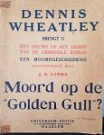 WHEATLEY, Dennis - Moord op de 'Golden Gull'? [Dennis Wheatley brengt u iets nieuws op het gebied van de criminele roman - een moordgeschiedenis geconstrueerd door J.G. Links]