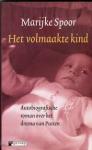 Spoor, Marijke - Het volmaakte kind - autobiografische roman over het drama van Putten