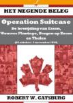 Catsburg, Robert W. - AAA Het Negende Beleg: Operatie Suitcase - de bevrijding van Essen, Wouwse Plantage, Bergen op Zoom en Tholen
