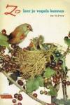 Zweeres, K. en Tolman, R. - Zo leer je vogels kennen deel 1, 2, 3 en 4