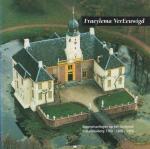 Henny van Harten-Boers,  (tekst en samenstelling) - Fraeylema VerEeuwigd. Eeuwwisselingen op het landgoed Fraeylemaborg 1700 - 1800 - 1900