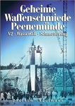 Engelmann, J - Geheime Waffenschmiede Peenemünde: V2, Wasserfall und Schmetterling raketen.