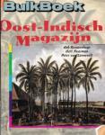 Nieuwenhuys, Rob e.a. (samenstelling) - Oost-Indisch Magazijn