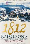 Zamoyski, Adam. - 1812. Napoleon's fatal march on Moscow.