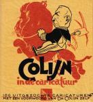 - Colijn in de caricatuur. 100 uitgezochte caricacturen met een voorwoord van Dr. Colijn zelf