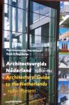GROENENDIJK, Paul, VOLLAARD, Piet ,ROOK & NAGELKERKE - Architectuurgids Nederland (1980-nu) = Architectural Guide to the Netherlands (1980-Present) / architectuurgids Nederland 1900-nu