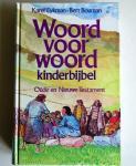 Eykman, Karel en Bouman, Bert illustraties - Woord voor woord kinderbijbel, - Oude en Nieuwe Testament