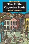 Nestor Capoeira - The Little Capoeira Book