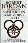Robert Jordan and Brandon Sanderdon - A Memory of Light Book fourteen of The Wheel of Time