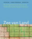 Steenbergen, Clemens; Reh, Wouter; Aten, Diederik - Zee van land Landschap / de droogmakerij als atlas van de Hollandse landschapsarchitectuur