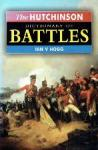 Ian V. Hoff - The Hutchinson Dictionary of Battles