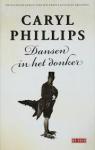 Phillips, Caryl - Dansen in het donker