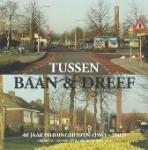 Kees Hendrikse, eindredactie - Tussen Baan & Dreef. 40 jaar Biddinghuizen (1963 - 2003)