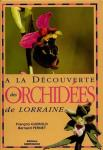 Guerold, François & Bernard Pernet - A la découverte des orchidées de Lorraine