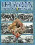 - Leeuwarden beeld van een stad 2 Het veranderde stadsleven sinds 1945