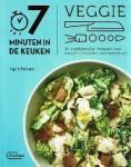 Bernard, Ingrid - Veggie  30 overheerlijke recepten met slechts 7 minuten voorbereiding!
