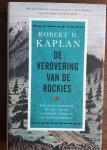 KAPLAN, Robert - De verovering van de Rockies. Hoe haar geografie de rol van de Verenigde Staten in de wereld bepaalt