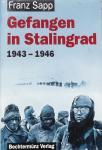 Franz Sapp - Gefangen in Stalingrad 1943-1946